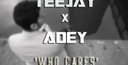 TeejayxAdeyWhoCaresCover