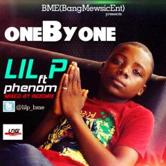 Music: Lil P ft Phenom – One By One [@Lilp_BME]