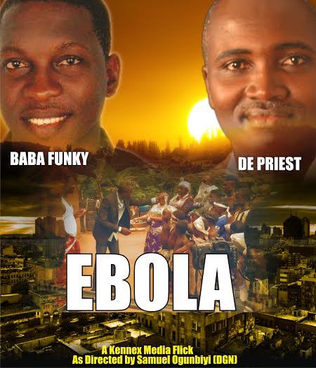 Ebola (The Movie) ft. Baba Funky & De Priest [@KennexMedia; @TeamDePriest; @BabaFunky]