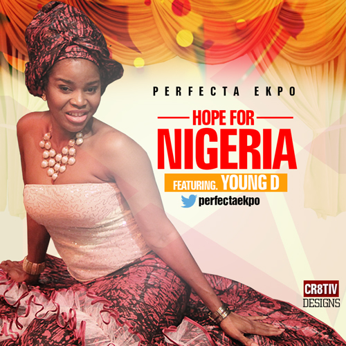 #MusicVideo: Perfecta Ekpo – Hope For Nigeria ft Young D [@perfecta]