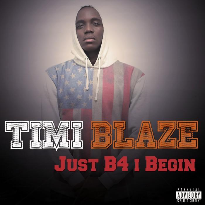 #Music: Free 15 track Mixtape: Timi Blaze – Just B4 I Begin [@TimiBlaze, @GeniusMusicNg]