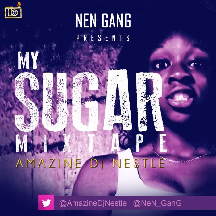 Mixtape: #MSM My Sugar #Mixtape – Amazine Dj Nestle [@AmazineDjNestle]