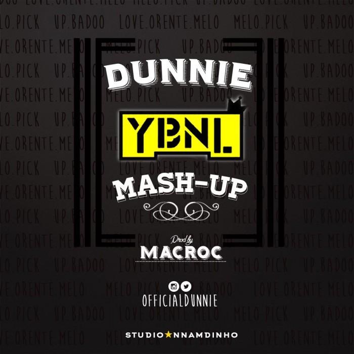 #Music: Dunnie – YBNL mashup (cover) | @OfficialDunnie, @olamide_ybnl  #YBNLMashUp