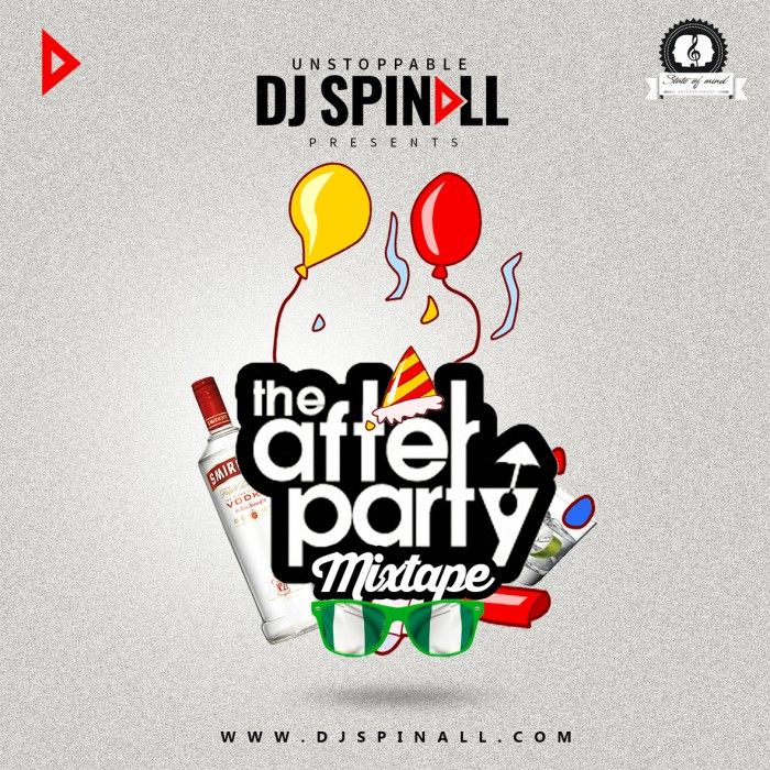 #Mixtape: The After Party Mix By DJ SPINALL