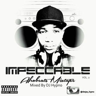 #Mixtape: Dj Hypno – The Impeccable Mixtape Vol.2 (@deejay_hypno)