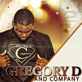 "#Gospel: ""Gregory D & Company's"" new single ""More Than A Conqueror"