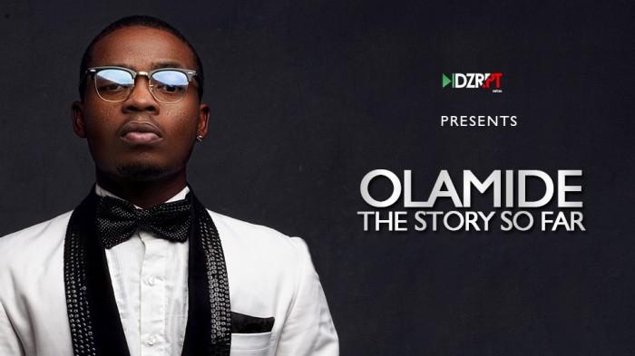#Video: DZRPT TV Presents: Olamide – The Story So Far @olamide_ybnl