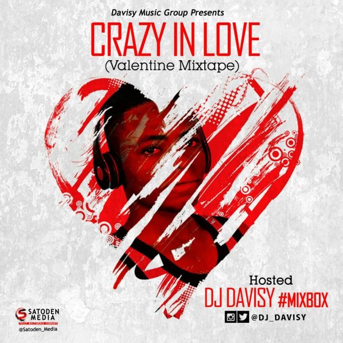 #Mixtape: DJ Davisy – Crazy In Love || @DJ_Davisy #Valentine #Music