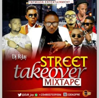 #Mixtape: Dj R-jay – Street Take Over Mixtape..#konknaijamusic @DjR_jay, @holamyd