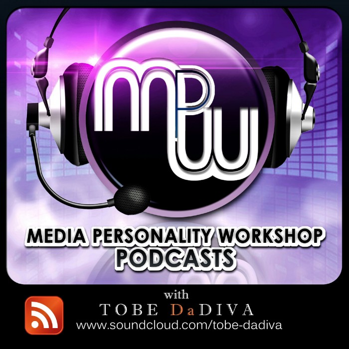 Media Personality Workshop Podcast With TobeDaDiva @tobedadiva Episode1