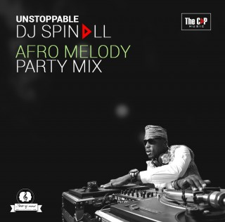 #Mixtape; DJ SPINALL Presents Afro Melody Party Mix