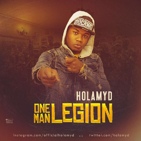 #Music: Holamyd – One Man Legion (Prod. ProdigyBeatz) @Holamyd…#HolamydOneManLegion
