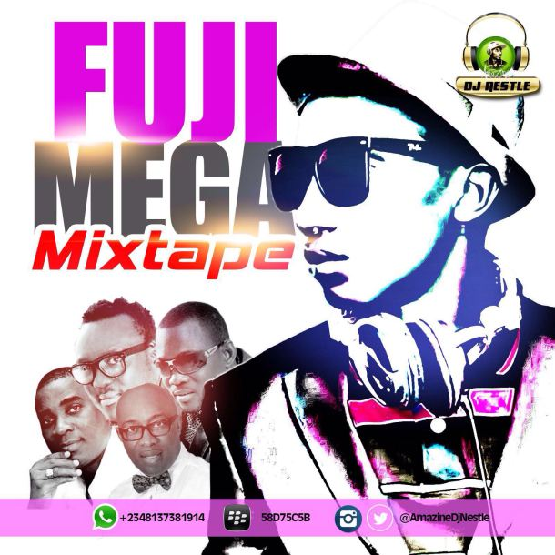 #Music: Dj Nestle – Fuji Mega Mix – @AmazineDjNestle #FujiMusic #Nigeria